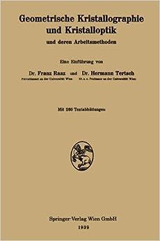 Geometrische Kristallographie Und Kristalloptik Und Deren Arbeitsmethoden