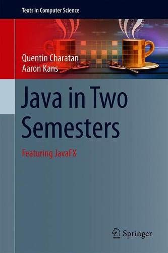 Java in Two Semesters: Featuring JavaFX