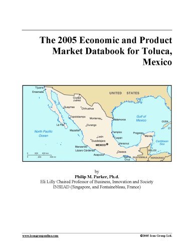 Download The 2005 Economic and Product Market Databook for Toluca, Mexico PDF