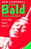 """Bald Trilogy the: """"Recollections of a Furtive Nudist"""", """"Pigspurt"""" - or """"Six Pigs from Happiness"""", """"Jamais Vu"""" (Modern Plays)"""