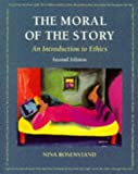 The Moral of the Story : An Introduction to Ethics, Rosenstand, Nina, 1559346485