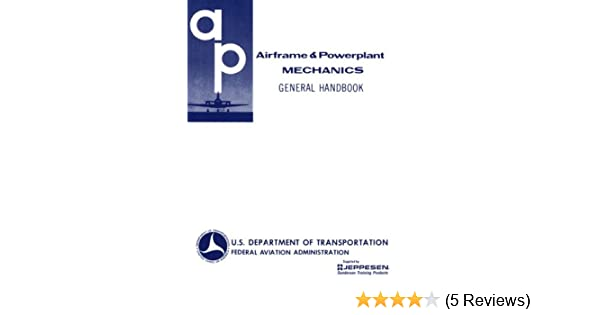 Airframe and powerplant mechanics general handbook ea ac 65 9a airframe and powerplant mechanics general handbook ea ac 65 9a federal aviation administration faa 9780891000785 amazon books fandeluxe Image collections