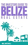 The Investors Guide to Belize Real Estate