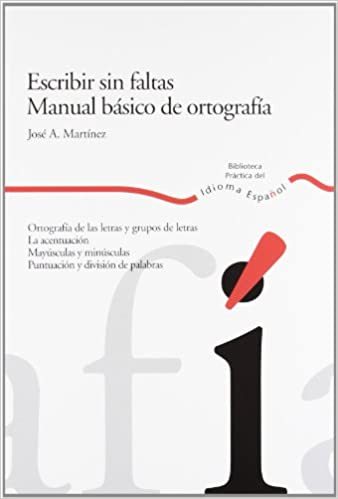Escribir Sin Faltas Manual Basico De Ortografia Amazon Es Jose A