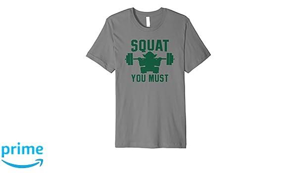 0bb32b081 Amazon.com: Squat You Must T-Shirt: Clothing