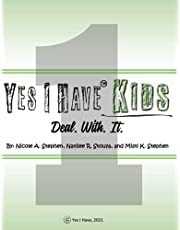 Yes I Have Kids Deal. With. It
