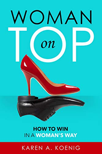 Woman On Top: How to Win in a Woman's Way (English Edition)