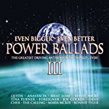 Power Ballads Vol.3: Even Bigger Even Better/the Greatest Driving Anthems in the World... Ever