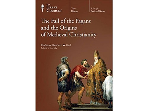 The Fall of the Pagans and the Origins of Medieval Christianity by The Great Courses (Image #1)