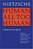 Human, All Too Human: A Book for Free Spirits, Revised Edition