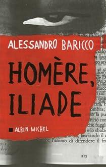 Homère, Iliade par Baricco
