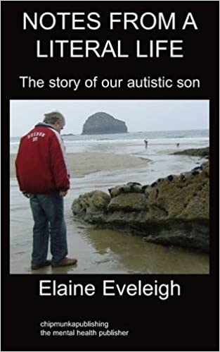 Notes From A Literal Life Autism Elaine Eveleigh 9781847476616