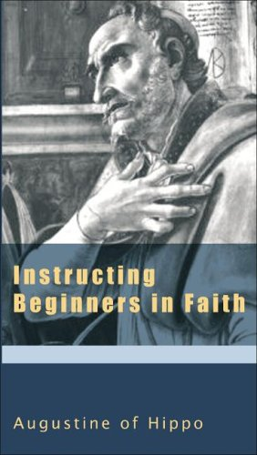Instructing Beginners in Faith (The Augustine Series) (v. 5)