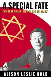 A Special Fate: Chiune Sugihara: Hero of the Holocaust (Special Fate: Chiune Sugihara: a Hero of the Holocaust)