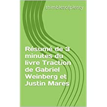 Résumé de 3 minutes du livre  Traction de Gabriel Weinberg et Justin Mares (thimblesofplenty 3 Minute Business Book Summary t. 1) (French Edition)
