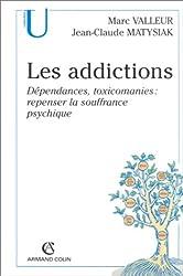 Les addictions. Dépendances, toxicomanies : repenser la souffrance psychique