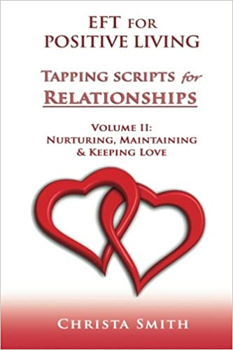 EFT for Positive Living: Tapping Scripts for Relationships II