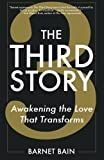 The Third Story: Awakening the Love That Transforms