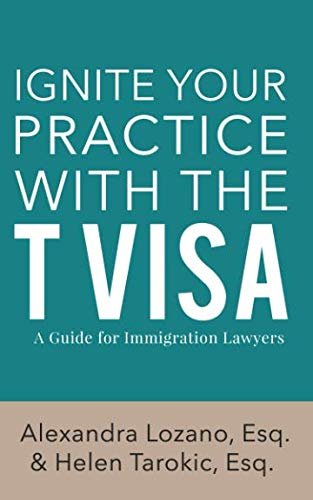 Ignite Your Practice with the T Visa: A Guide for Immigration Lawyers