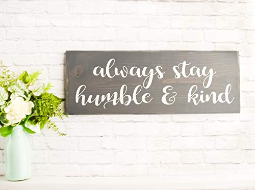 Grey always stay humble and kind wood sign - Farmhouse style wooden ()
