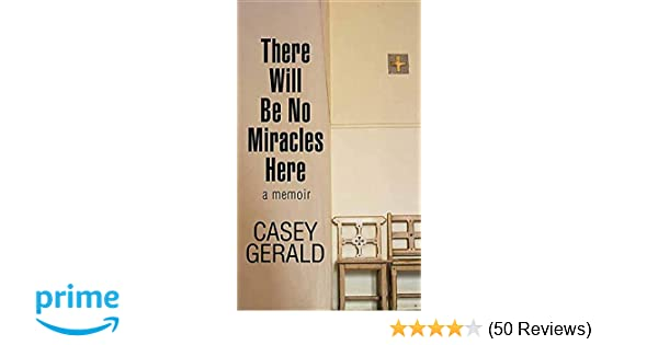 d7405be0cb68f There Will Be No Miracles Here: Casey Gerald: 9781643580821: Amazon ...