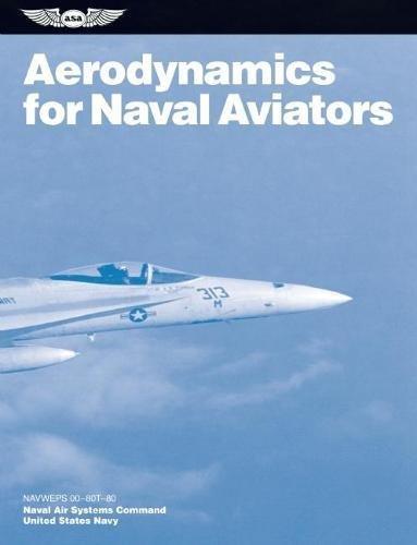 Aerodynamics for Naval Aviators: NAVWEPS 00-80T-80 (FAA Handbooks - Aviator Hugh