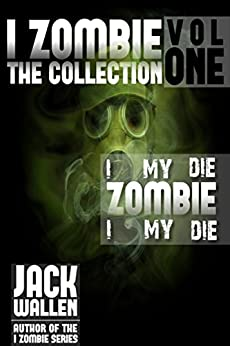 I Zombie: The Collection by [Wallen, Jack]