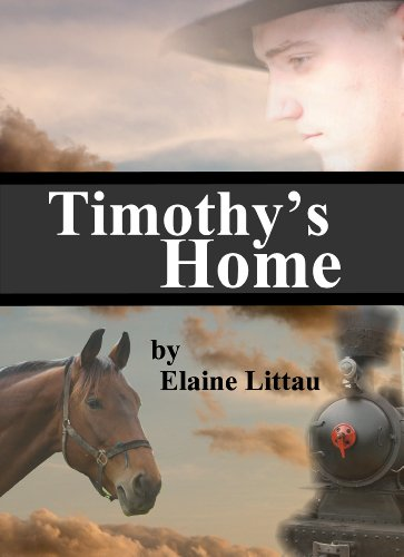 Timothy's Home (Nan's Heritage Series Book 5) by [Littau, Elaine]