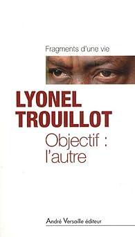 Objectif : l'autre par Lyonel Trouillot