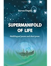 Supermanifold of life: Multilingual poems and short prose