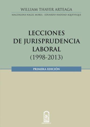 Lecciones en jurisprudencia laboral: (1998-2013) (Spanish Edition)