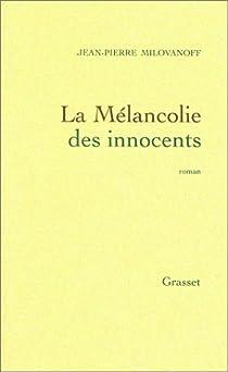 La Mélancolie des innocents par Milovanoff