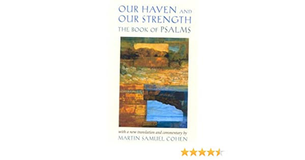 Our Haven and Our Strength: The Book of Psalms