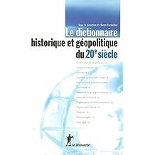 Dictionnaire historique et géopolitique du 20e siècle [nouvelle édition]