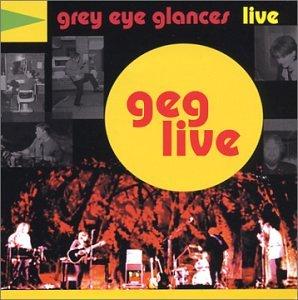 Grey Eye Glances Live