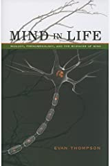 Mind in Life: Biology, Phenomenology, and the Sciences of Mind by Evan Thompson (2010-09-30) Paperback