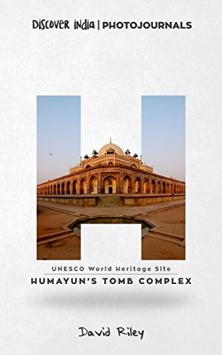 Discover India | Photojournals: Humayun's Tomb Complex (UNESCO World Heritage Site Book 1)