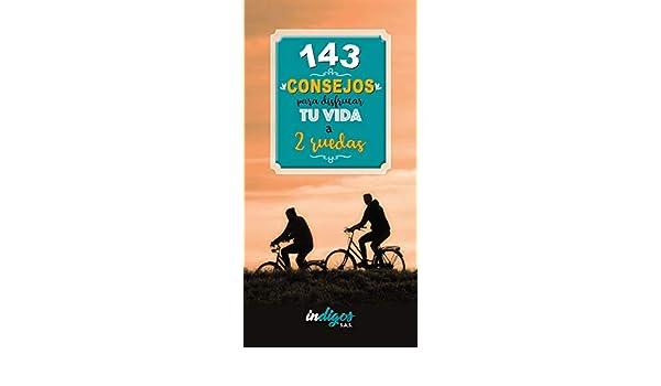 Amazon.com: 143 consejos para disfrutar tu vida a 2 ruedas (Spanish Edition) eBook: Lina Esperanza Mendoza Salamanca: Kindle Store