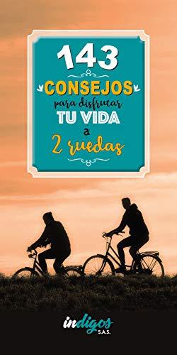 143 consejos para disfrutar tu vida a 2 ruedas (Spanish Edition) by [Mendoza