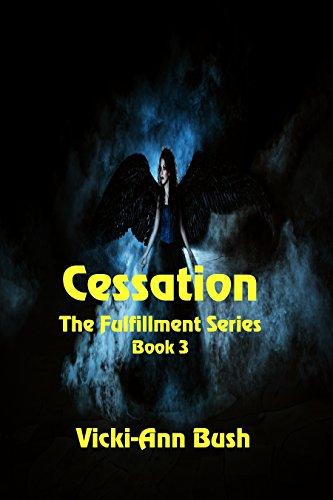 Cessation (The Fulfillment Series Book 3) by [Bush, Vicki-Ann]