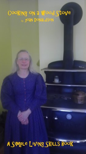 Cooking on a Wood Stove (Simple Living Skills Book 2) by [Donaldson, Joan]
