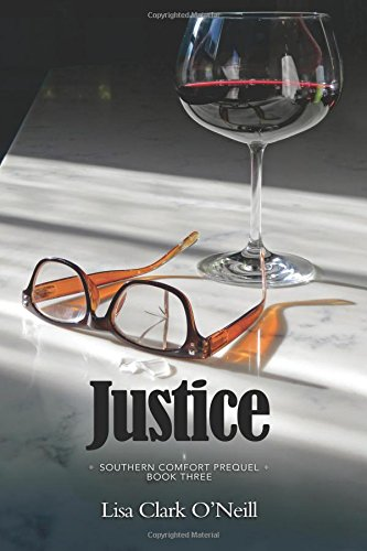 Justice (The Southern Comfort Prequel Trilogy) (Volume 3) ebook