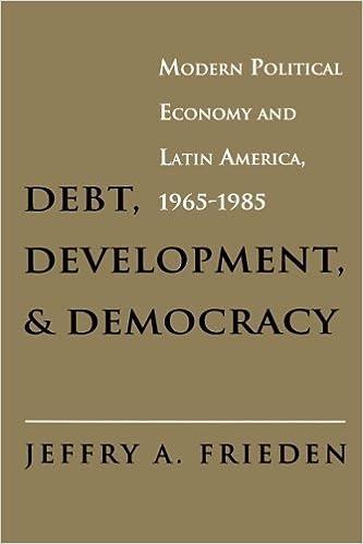 Debt, Development, and Democracy: Jeffry A. Frieden: 9780691003993: Amazon.com: Books