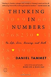 Thinking In Numbers: On Life, Love, Meaning, and Math