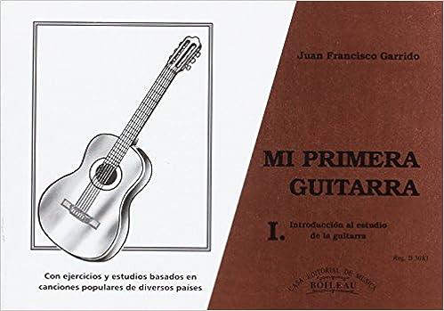 Mi primera guitarra: Introducción al estudio de la guitarra con ...