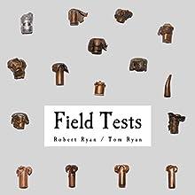 Field Tests Audiobook by Robert Ryan, Thomas Ryan Narrated by Robert Ryan