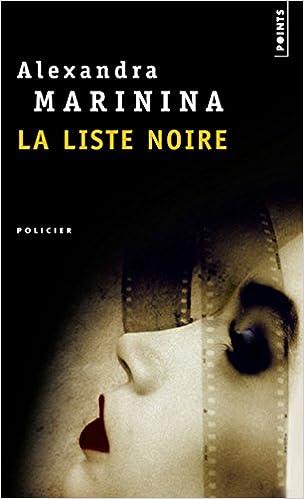 La liste noire - Alexandra Marinina