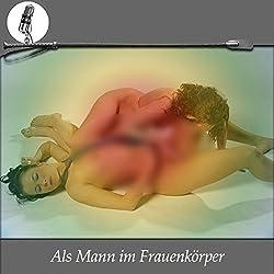 Als Mann im Frauenkörper. Eine Erotik Hypnose