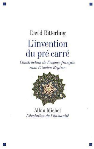 Invention Du Pre Carre (L') (Collections Histoire) (French Edition) pdf epub