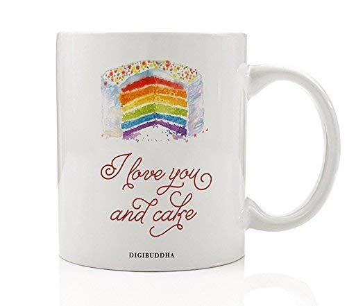 I Love You And Cake Mug Funny Love Gifts Tea Cup Rainbow Cupcake Baker Foodie Baked Goods Lover Fun Christmas Birthday Present Idea Woman Wife Friend Her Mom Sister Coworker 11oz by Digibuddha DM0295